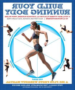Build Your Running Body: A Total-Body Fitness Plan for All D