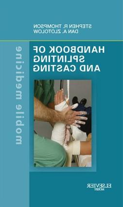 Handbook of Splinting and Casting E-Book: Mobile Medicine Se